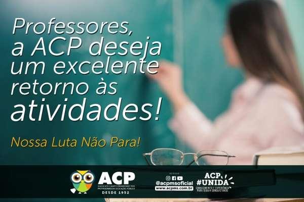 Professores retornam ao trabalho nesta sexta-feira e ACP deseja sucesso em novo ano letivo
