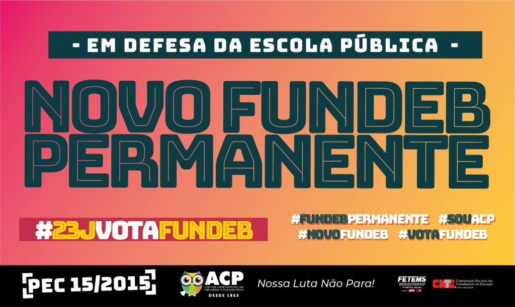 Novo FUNDEB permanente – Uma luta em defesa da Escola Pública