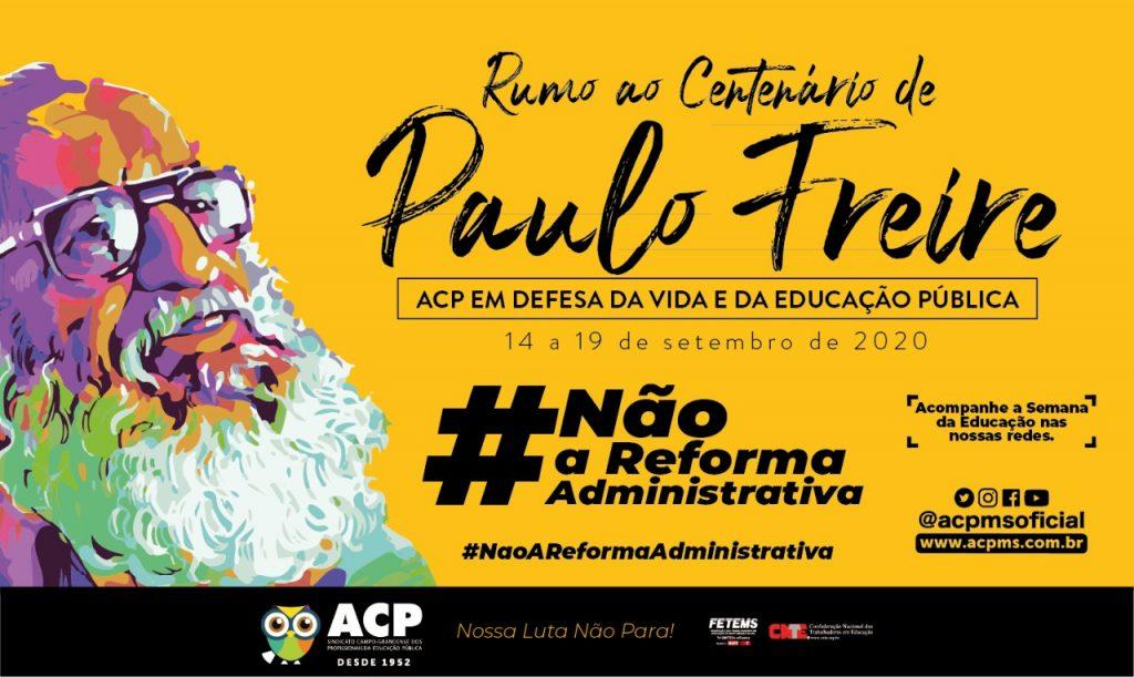 Semana Freireana de Lutas: ACP participa de movimento contra a Reforma Administrativa
