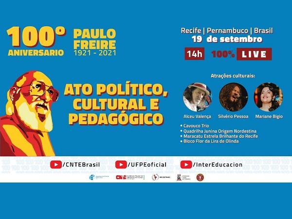 Centenário de Paulo Freire será comemorado com muita música, personalidades nacionais e internacionais